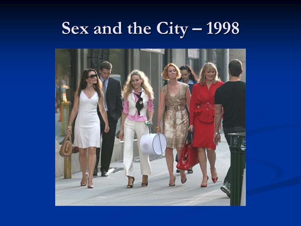 Sex and the City – 1998