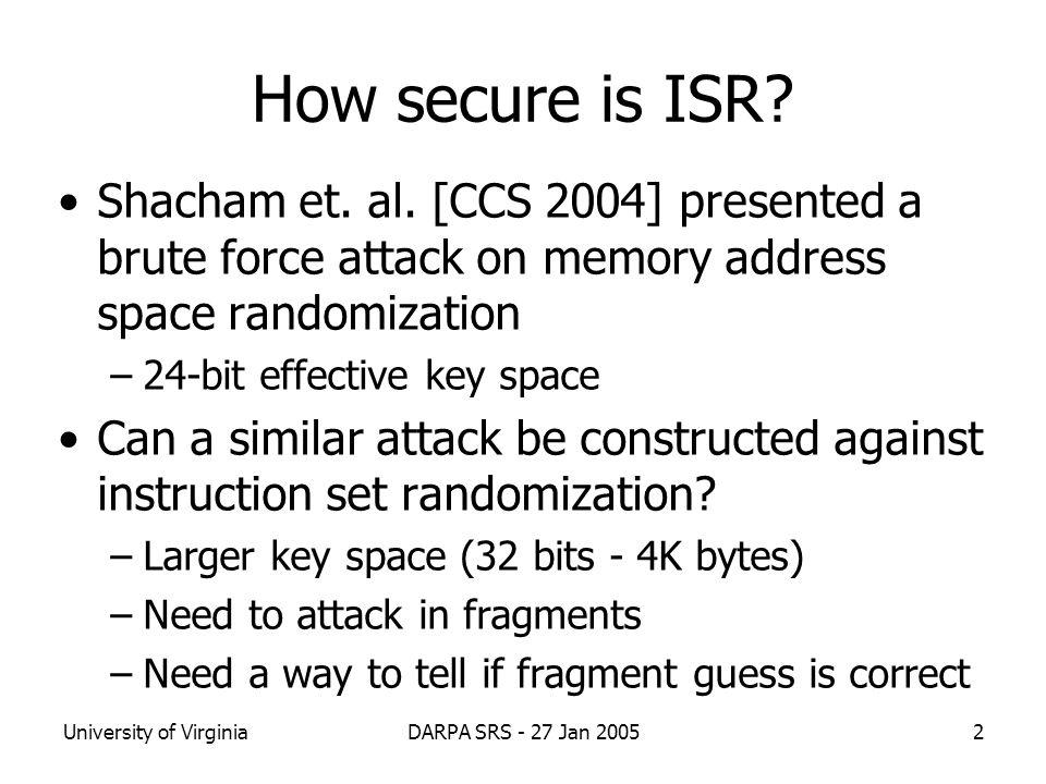 University of VirginiaDARPA SRS - 27 Jan 20052 How secure is ISR.