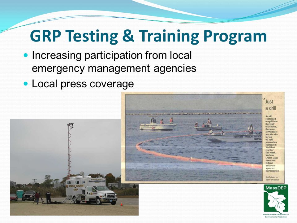 GRP Testing & Training Program Increasing participation from local emergency management agencies Local press coverage
