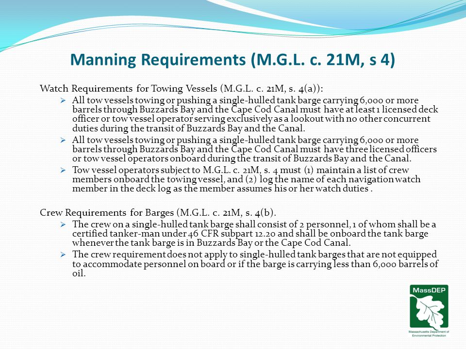Manning Requirements (M.G.L. c. 21M, s 4) Watch Requirements for Towing Vessels (M.G.L.