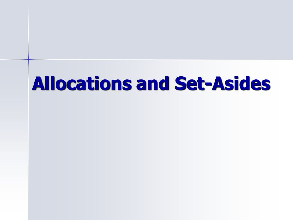 Allocations and Set-Asides