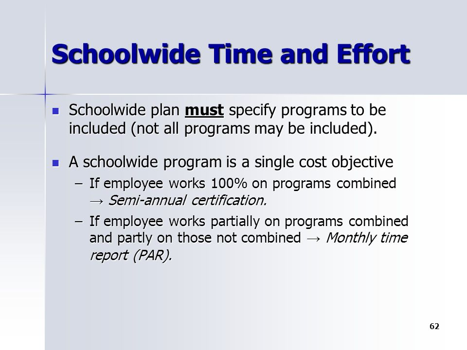 Schoolwide Time and Effort Schoolwide plan must specify programs to be included (not all programs may be included).