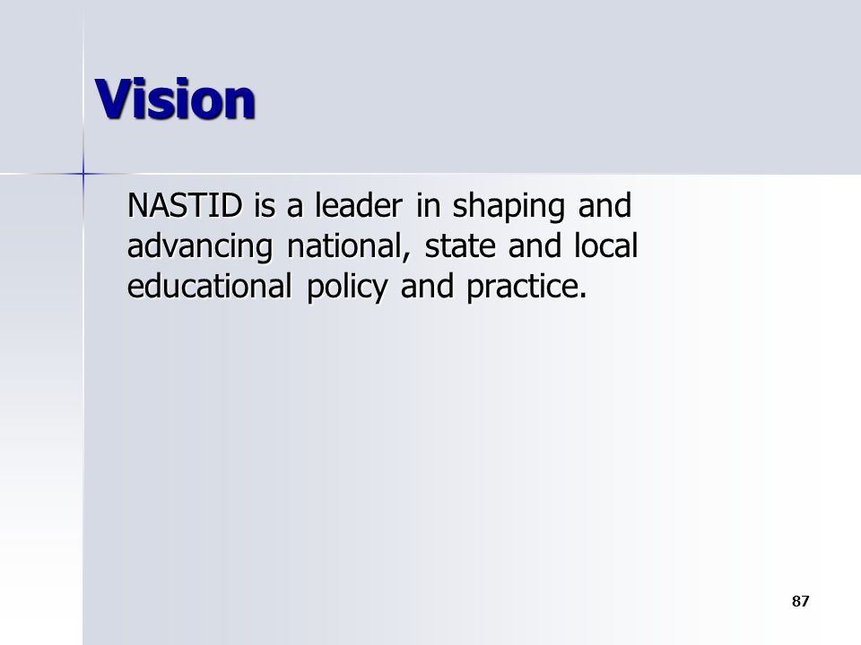 Vision NASTID is a leader in shaping and advancing national, state and local educational policy and practice.
