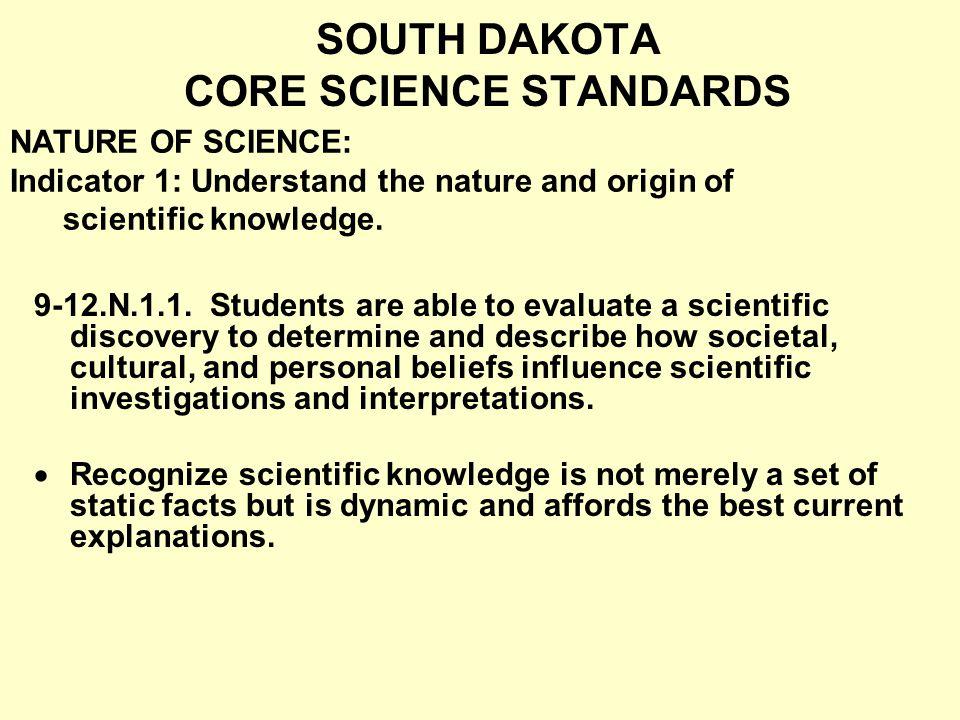 SOUTH DAKOTA CORE SCIENCE STANDARDS 9-12.N.1.1.