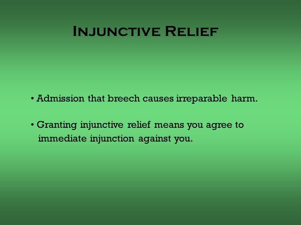 Admission that breech causes irreparable harm.