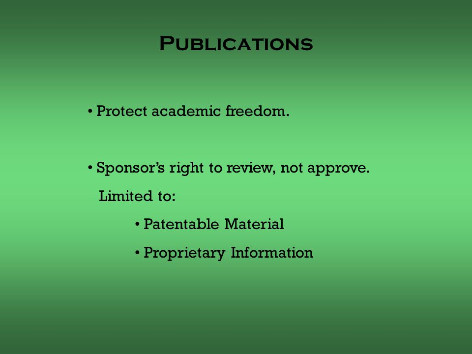 Protect academic freedom. Sponsor's right to review, not approve.