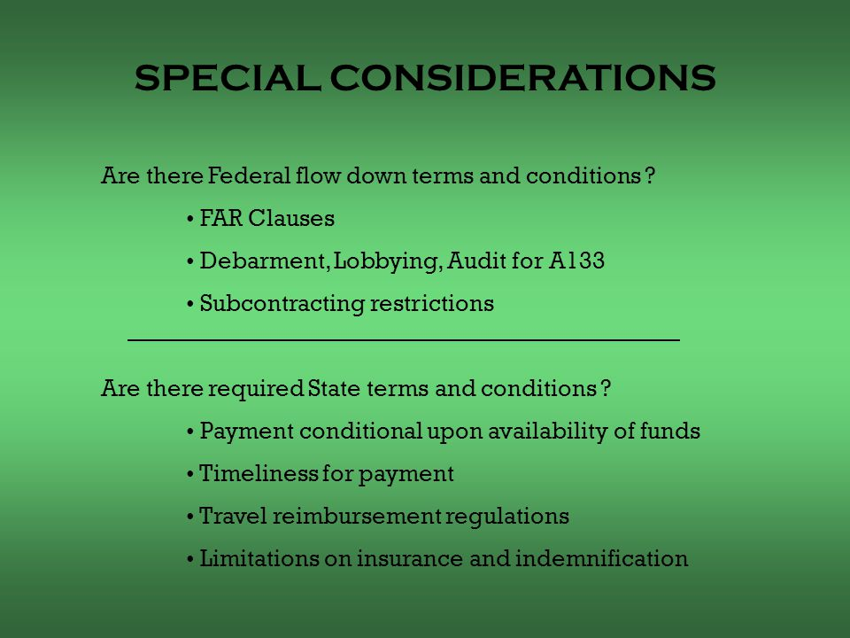 SPECIAL CONSIDERATIONS Are there Federal flow down terms and conditions .