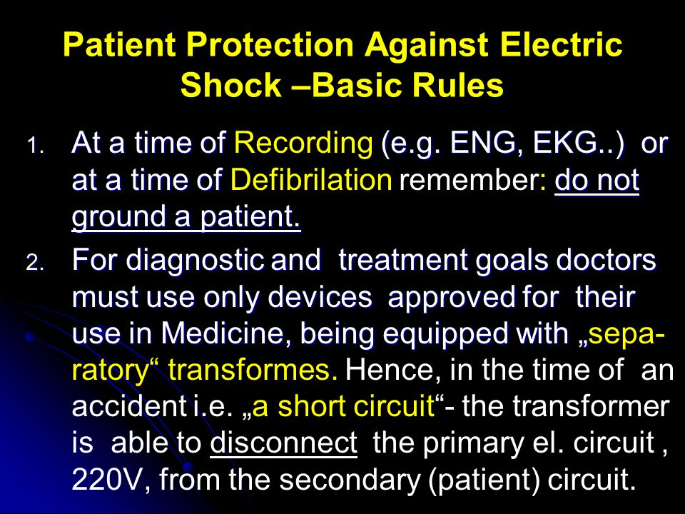 Patient Protection Against Electric Shock –Basic Rules 1.