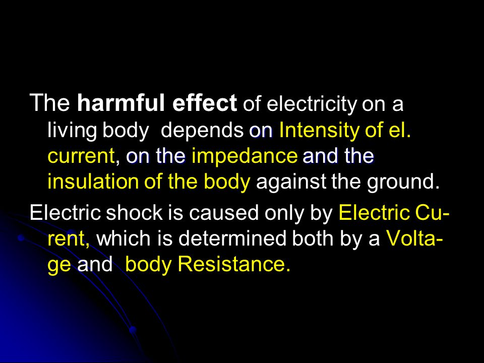 on on the and the The harmful effect of electricity on a living body depends on Intensity of el.