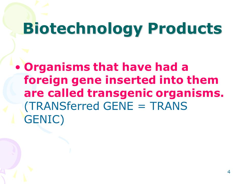 Biotechnology Products From Animals Animals have been engineered to produce growth hormone in their urine instead of in milk.
