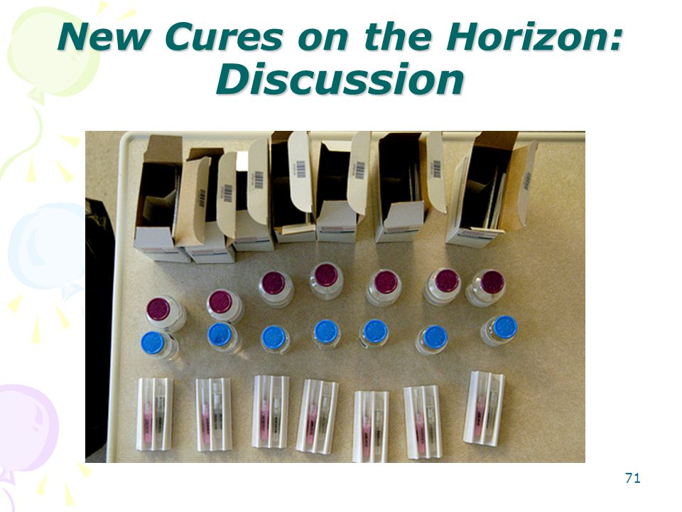 New Cures on the Horizon: Discussion 71