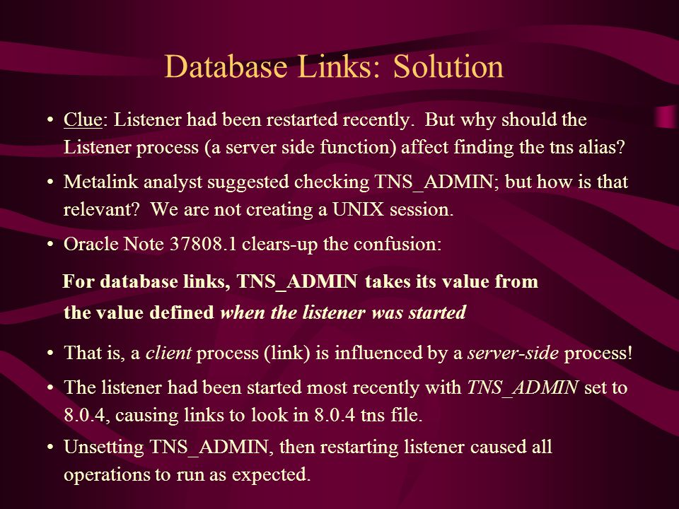 Database Links: Solution Clue: Listener had been restarted recently.