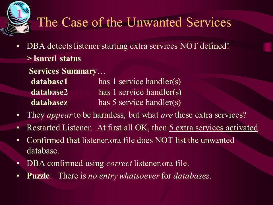 The Case of the Unwanted Services DBA detects listener starting extra services NOT defined.