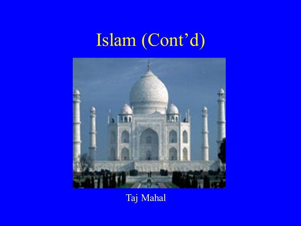 Islam (Cont'd) Taj Mahal