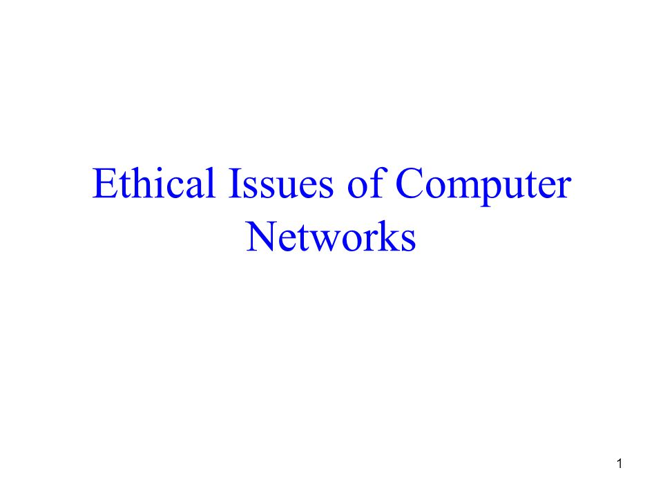 1 Ethical Issues of Computer Networks