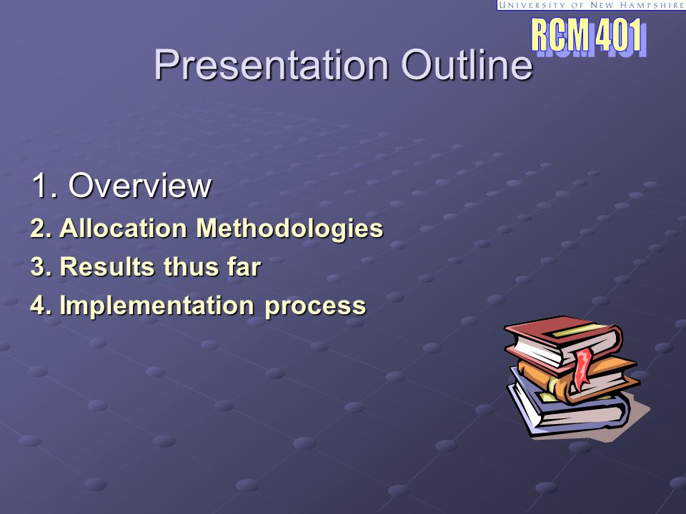 Presentation Outline 1. Overview 2. Allocation Methodologies 3.