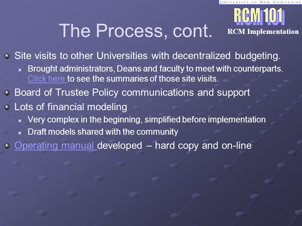 The Process, cont. Site visits to other Universities with decentralized budgeting.