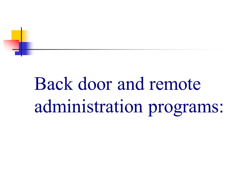 Back door and remote administration programs: