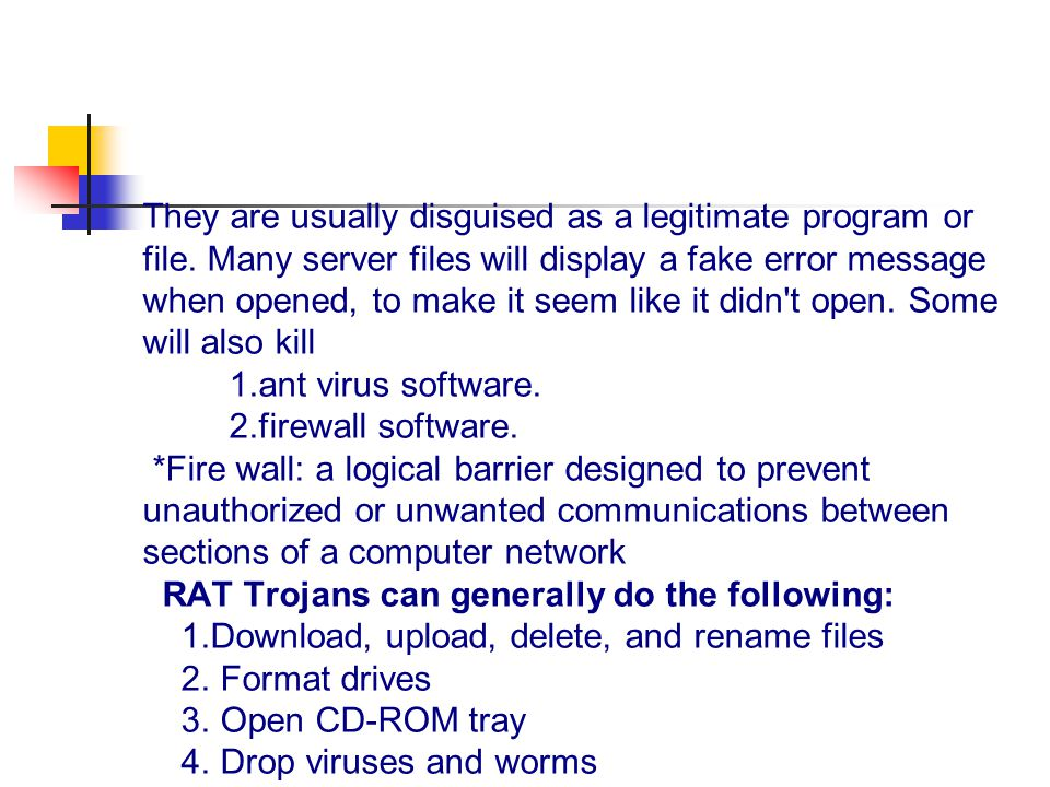 They are usually disguised as a legitimate program or file.