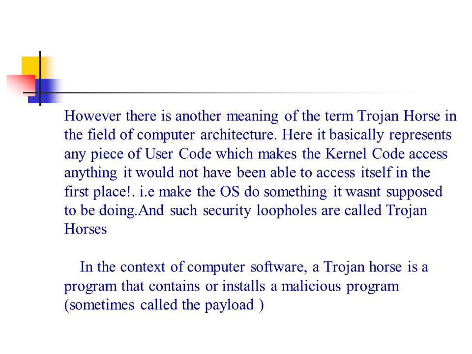 However there is another meaning of the term Trojan Horse in the field of computer architecture.