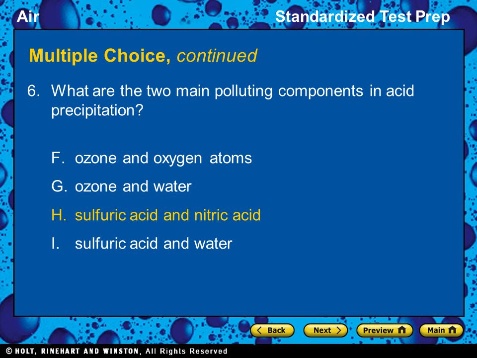 AirStandardized Test Prep Multiple Choice, continued 6.What are the two main polluting components in acid precipitation.