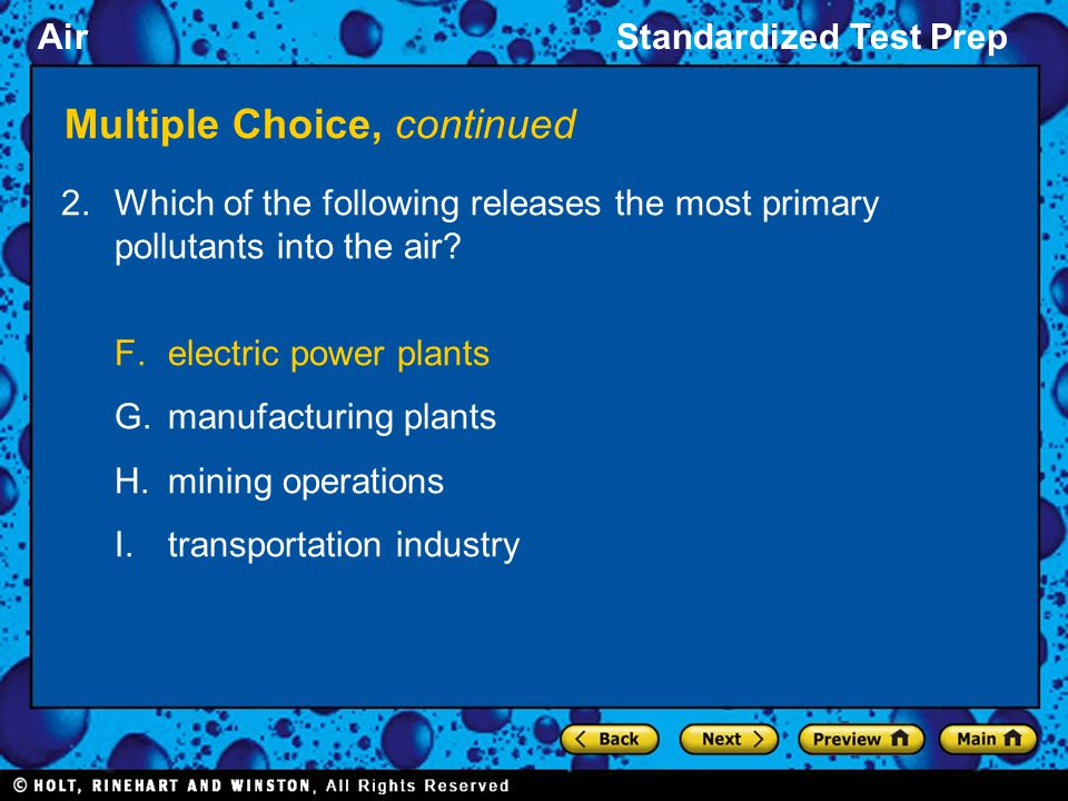 AirStandardized Test Prep Multiple Choice, continued 2.Which of the following releases the most primary pollutants into the air.