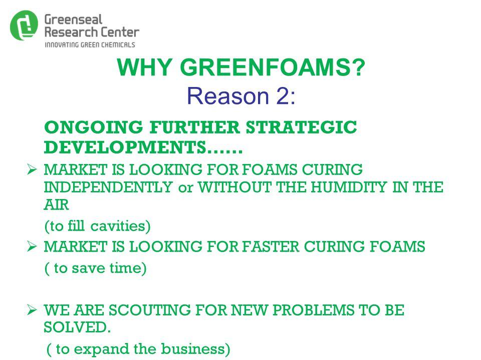 WHY GREENFOAMS.