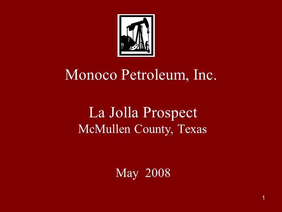 1 Monoco Petroleum, Inc. La Jolla Prospect McMullen County, Texas May 2008