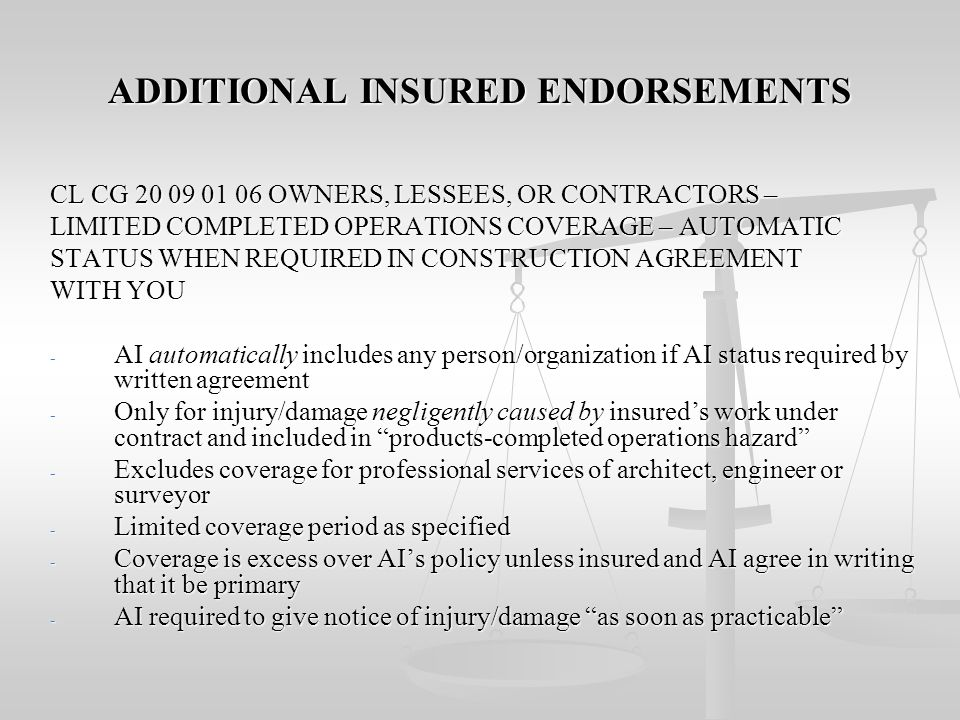 ADDITIONAL INSURED ENDORSEMENTS CL CG 20 08 01 06 OWNERS, LESSEES, OR CONTRACTORS – LIMITED COMPLETED OPERATIONS COVERAGE – SCHEDULED PERSON OR ORGANI