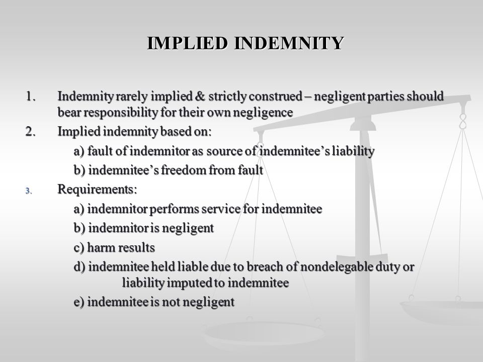 INDEMNIFICATION IN NEW HAMPSHIRE TYPES OF INDEMNITY 1. IMPLIED INDEMNITY 2. EXPRESS (CONTRACTUAL) INDEMNITY