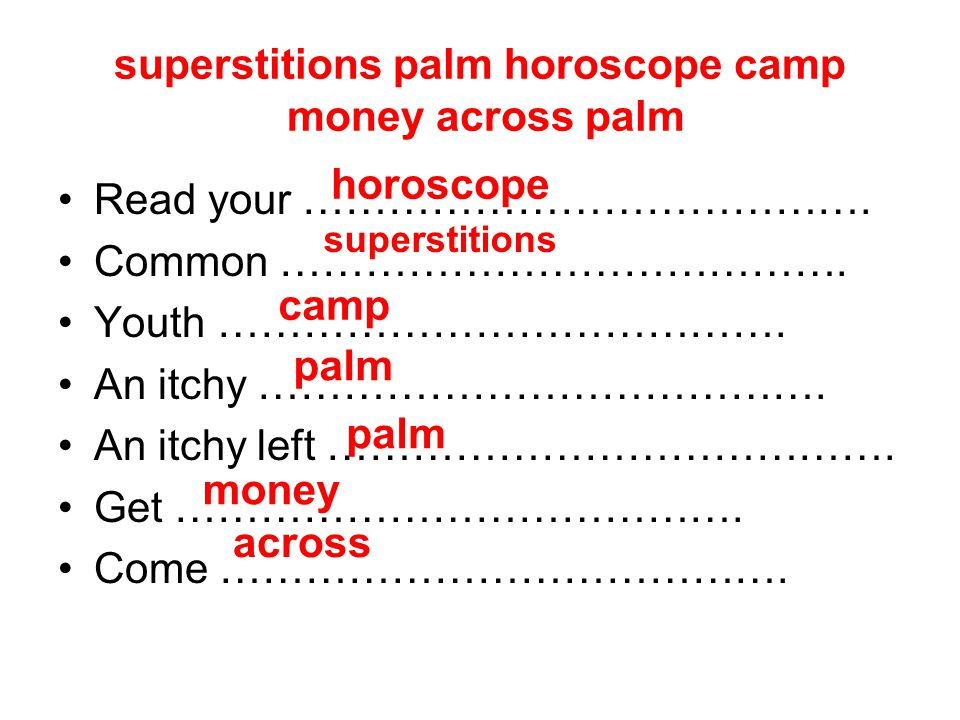superstitions palm horoscope camp money across palm Read your ………………………………….