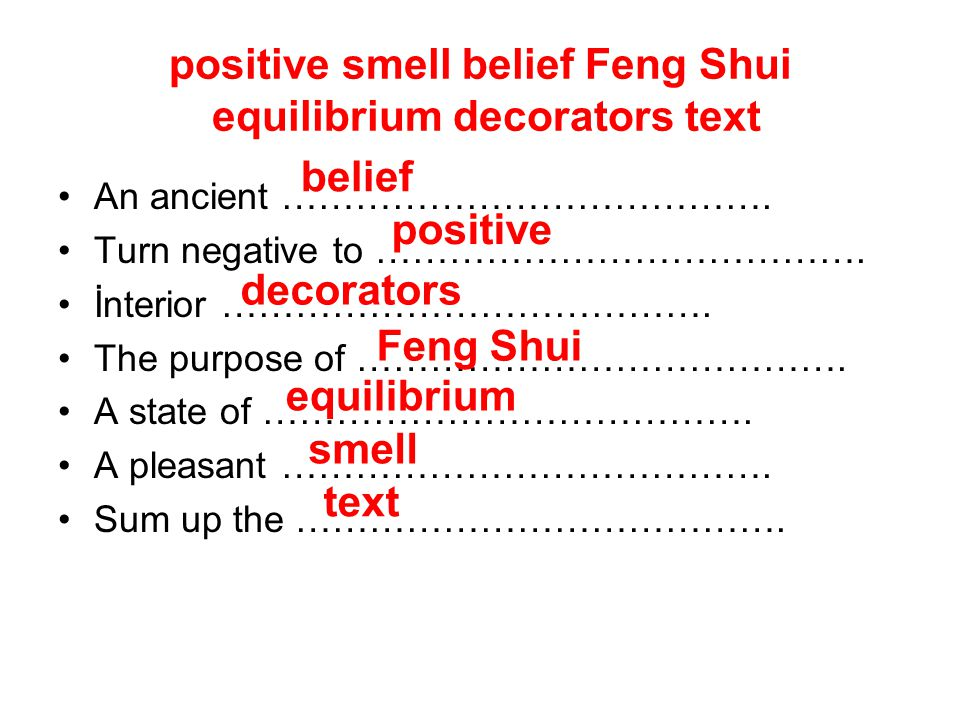 positive smell belief Feng Shui equilibrium decorators text An ancient …………………………………. Turn negative to …………………………………. İnterior …………………………………. The purp
