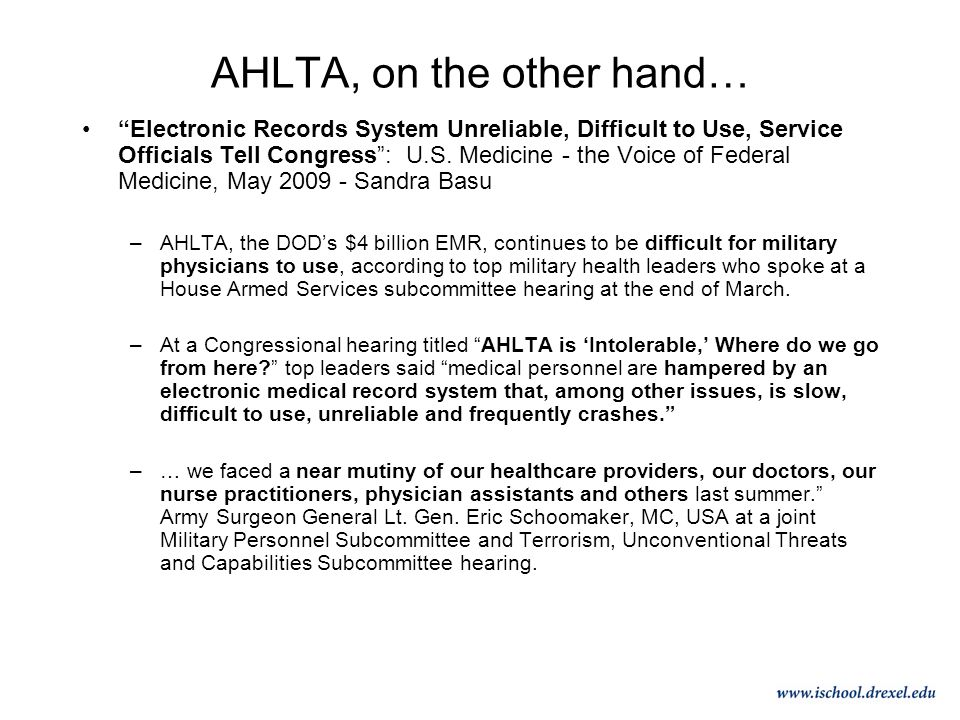 AHLTA, on the other hand… Electronic Records System Unreliable, Difficult to Use, Service Officials Tell Congress : U.S.
