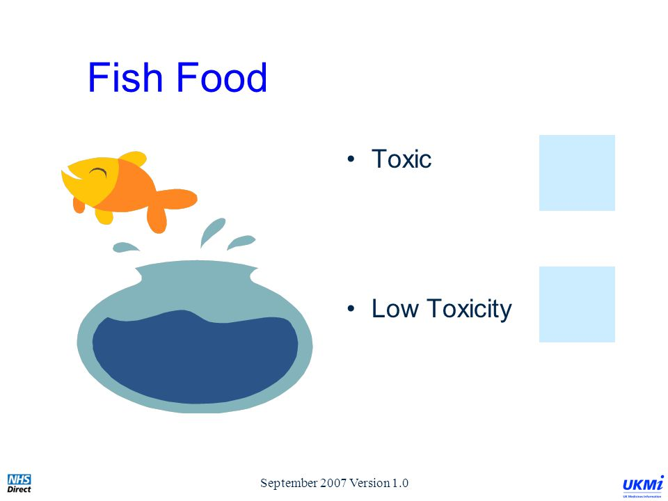 September 2007 Version 1.0 Fish Food Toxic Low Toxicity