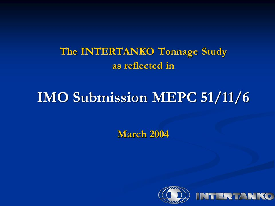 The INTERTANKO Tonnage Study as reflected in IMO Submission MEPC 51/11/6 March 2004