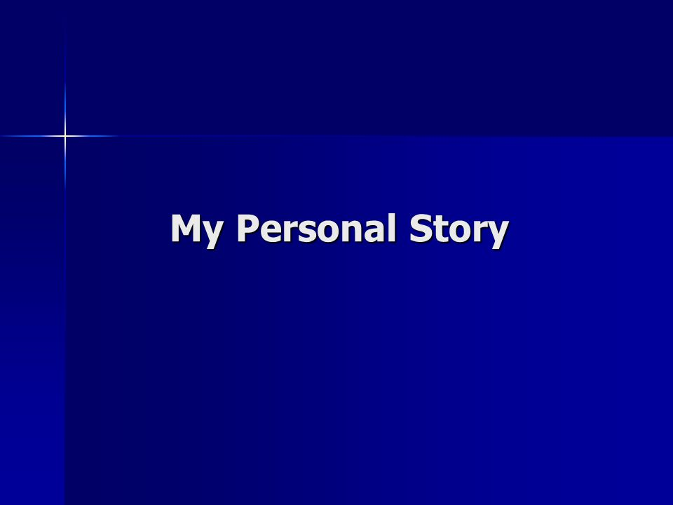 My Personal Story