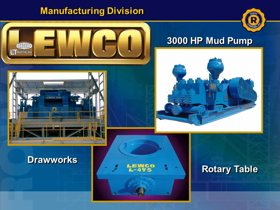 3000 HP Mud Pump Drawworks Rotary Table Manufacturing Division