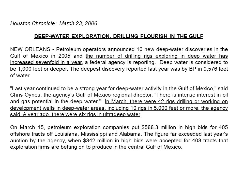 Houston Chronicle: March 23, 2006 DEEP-WATER EXPLORATION, DRILLING FLOURISH IN THE GULF NEW ORLEANS - Petroleum operators announced 10 new deep-water
