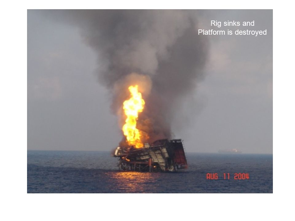 Rig sinks and Platform is destroyed
