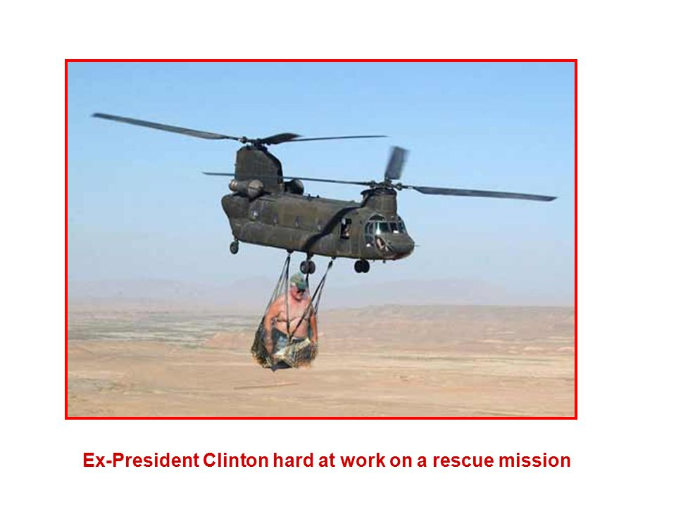 Ex-President Clinton hard at work on a rescue mission