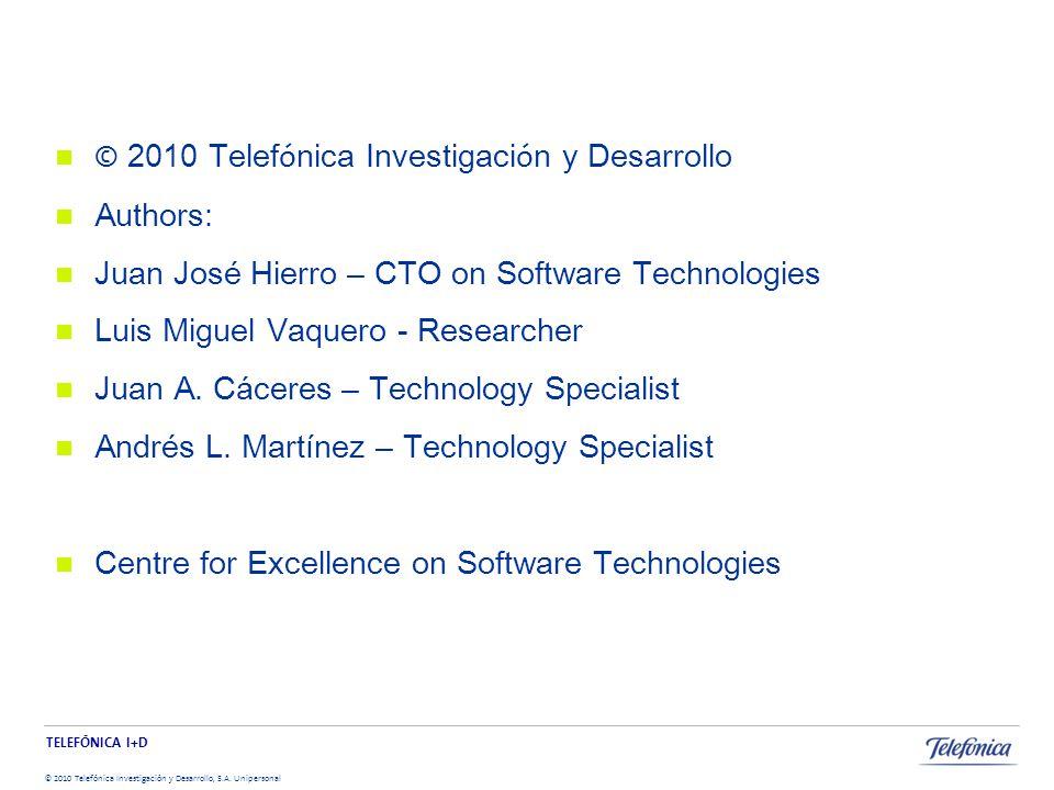 TELEFÓNICA I+D © 2010 Telefónica Investigación y Desarrollo, S.A.