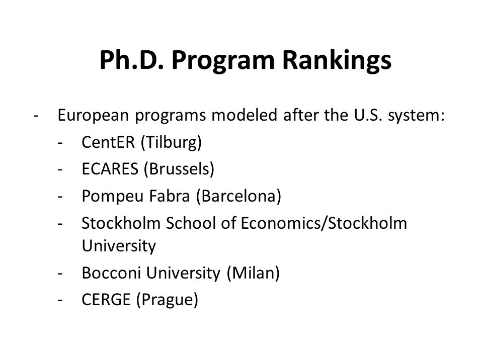 Ph.D. Program Rankings -European programs modeled after the U.S.