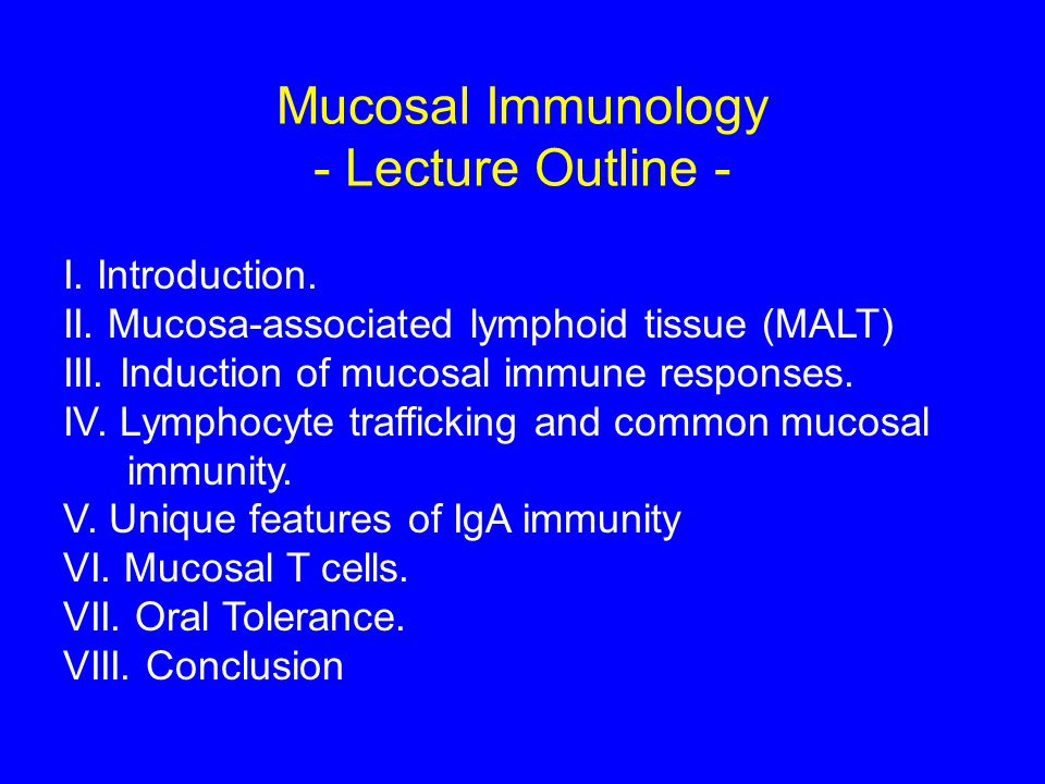 Mucosal Immunology - Lecture Outline - I. Introduction.