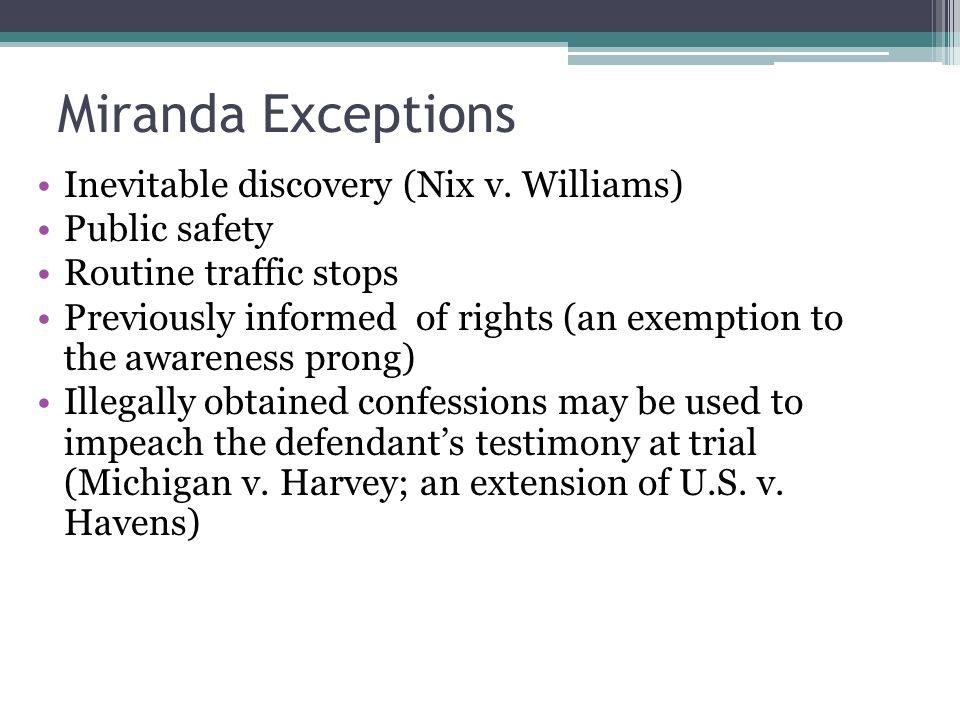 Miranda Exceptions Inevitable discovery (Nix v.