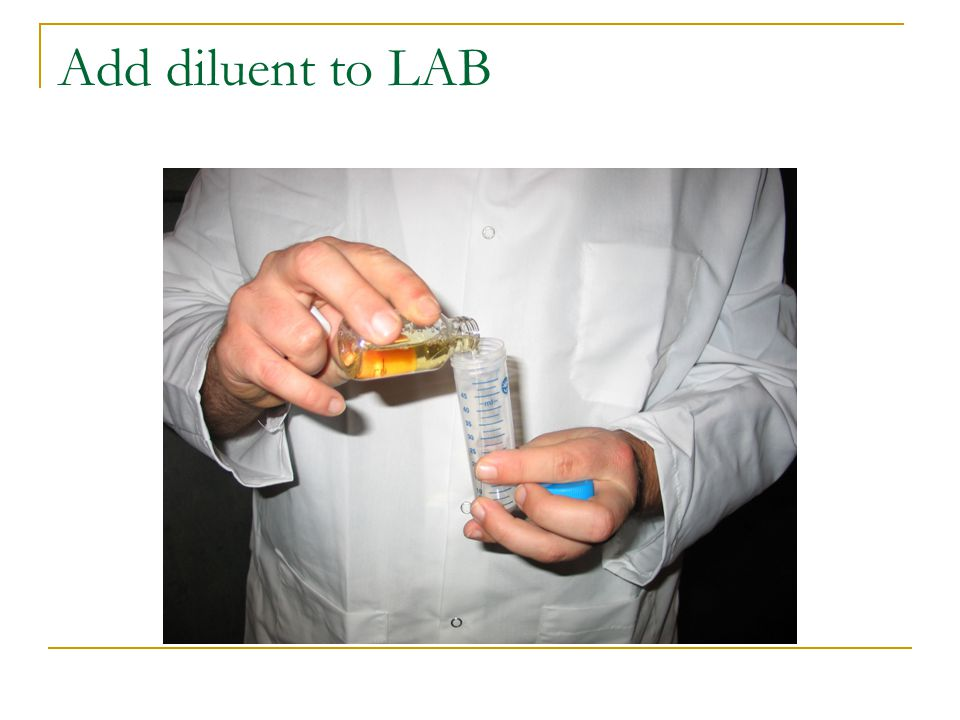 Add diluent to LAB