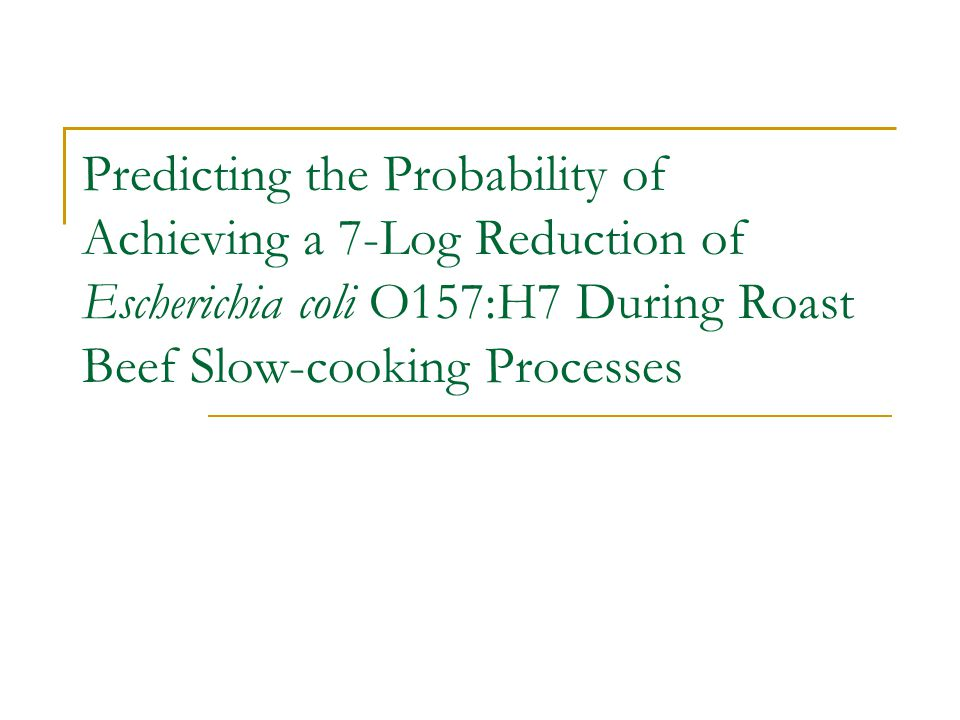 Predicting the Probability of Achieving a 7-Log Reduction of Escherichia coli O157:H7 During Roast Beef Slow-cooking Processes