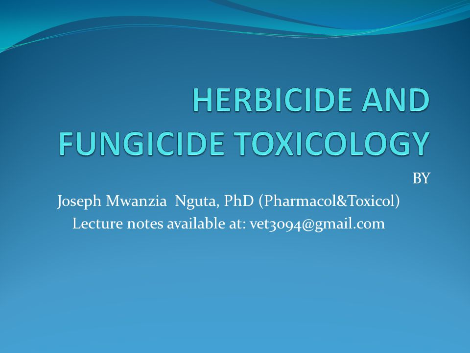 BY Joseph Mwanzia Nguta, PhD (Pharmacol&Toxicol) Lecture notes available at: vet3094@gmail.com