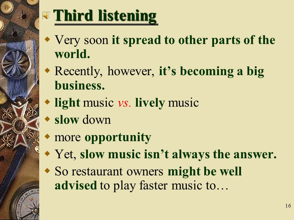 16 Third listening  Very soon it spread to other parts of the world.
