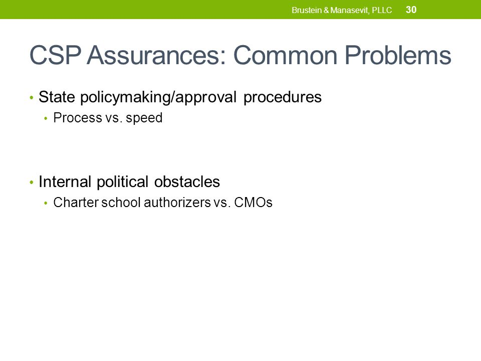 CSP Assurances: Common Problems State policymaking/approval procedures Process vs.