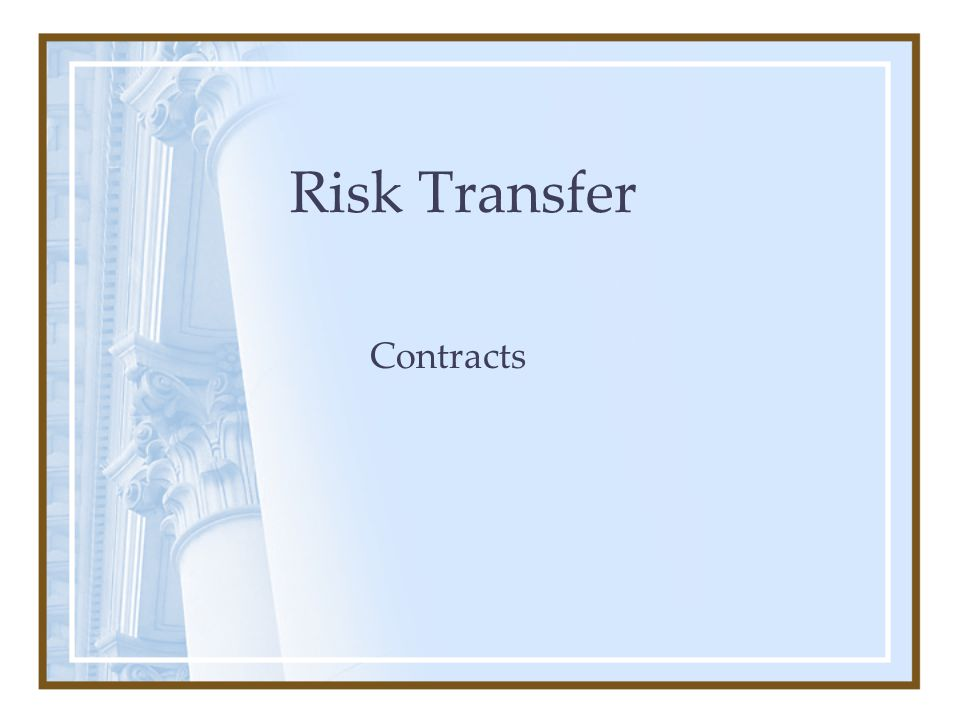 Risk Transfer Contracts